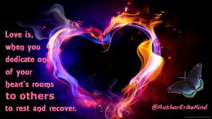 Dedicate one room of your heart to others