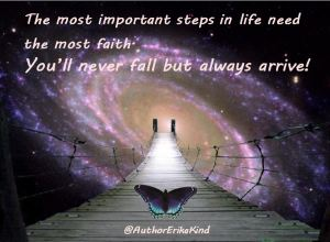 The most important steps in life need the most faith