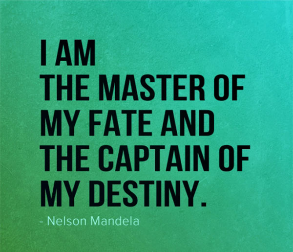 quote-i-am-the-master-of-my-fate-and-the-captain-of-my-destiny-nelson-mandela