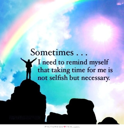 sometimes-i-need-to-remind-myself-that-taking-time-for-me-is-not-selfish-but-necessary-quote-1.jpg