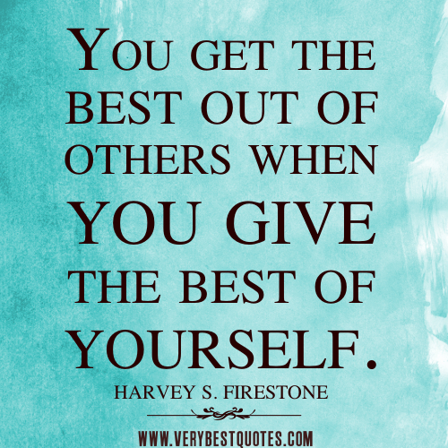 give-the-best-quotes-You-get-the-best-out-of-others-when-you-give-the-best-of-yourself.
