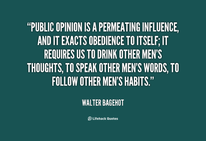 quote-walter-bagehot-public-opinion-is-a-permeating-influence-and-121858