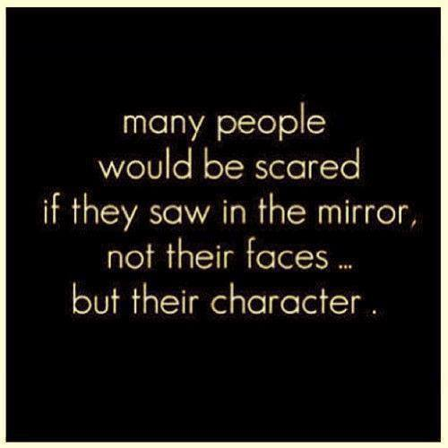 quote-many-people-would-be-scared-if-they-saw-their-characters-and-not-their-face-in-the-mirror