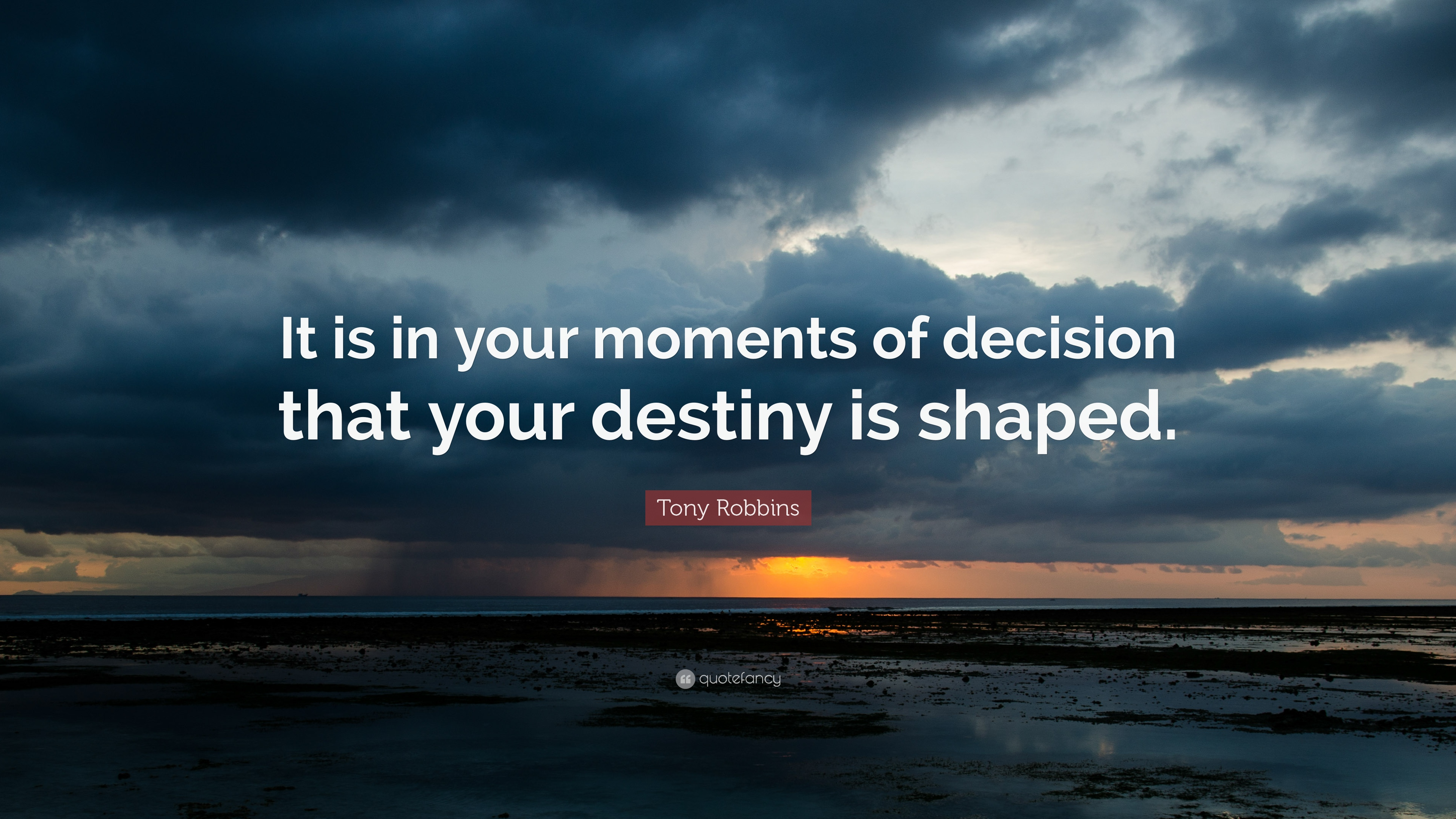 32190-Tony-Robbins-Quote-It-is-in-your-moments-of-decision-that-your.jpg