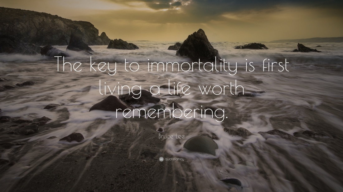 1962-Bruce-Lee-Quote-The-key-to-immortality-is-first-living-a-life.jpg