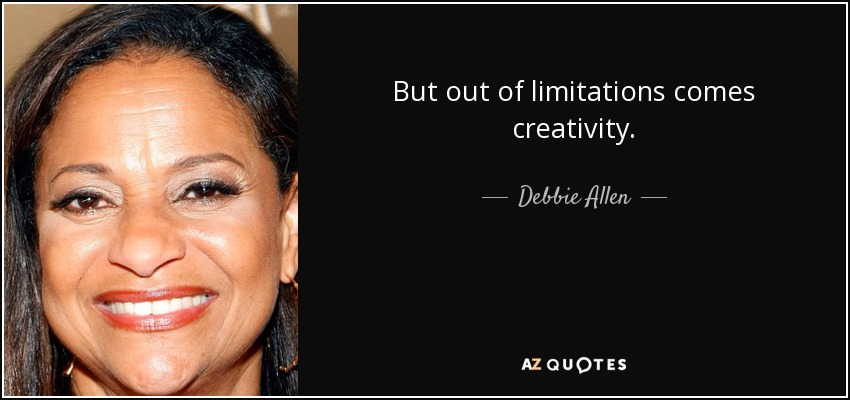 quote-but-out-of-limitations-comes-creativity-debbie-allen-0-51-88