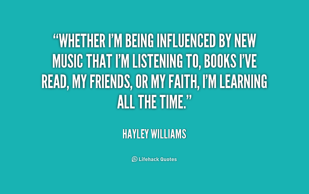 quote-Hayley-Williams-whether-im-being-influenced-by-new-music-218692.png