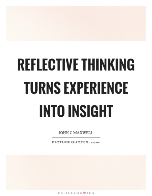 reflective-thinking-turns-experience-into-insight-quote-1.jpg