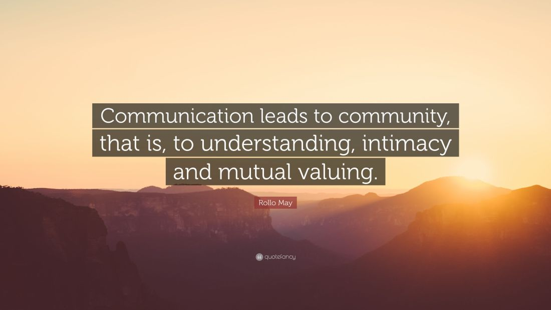 2107536-Rollo-May-Quote-Communication-leads-to-community-that-is-to.jpg