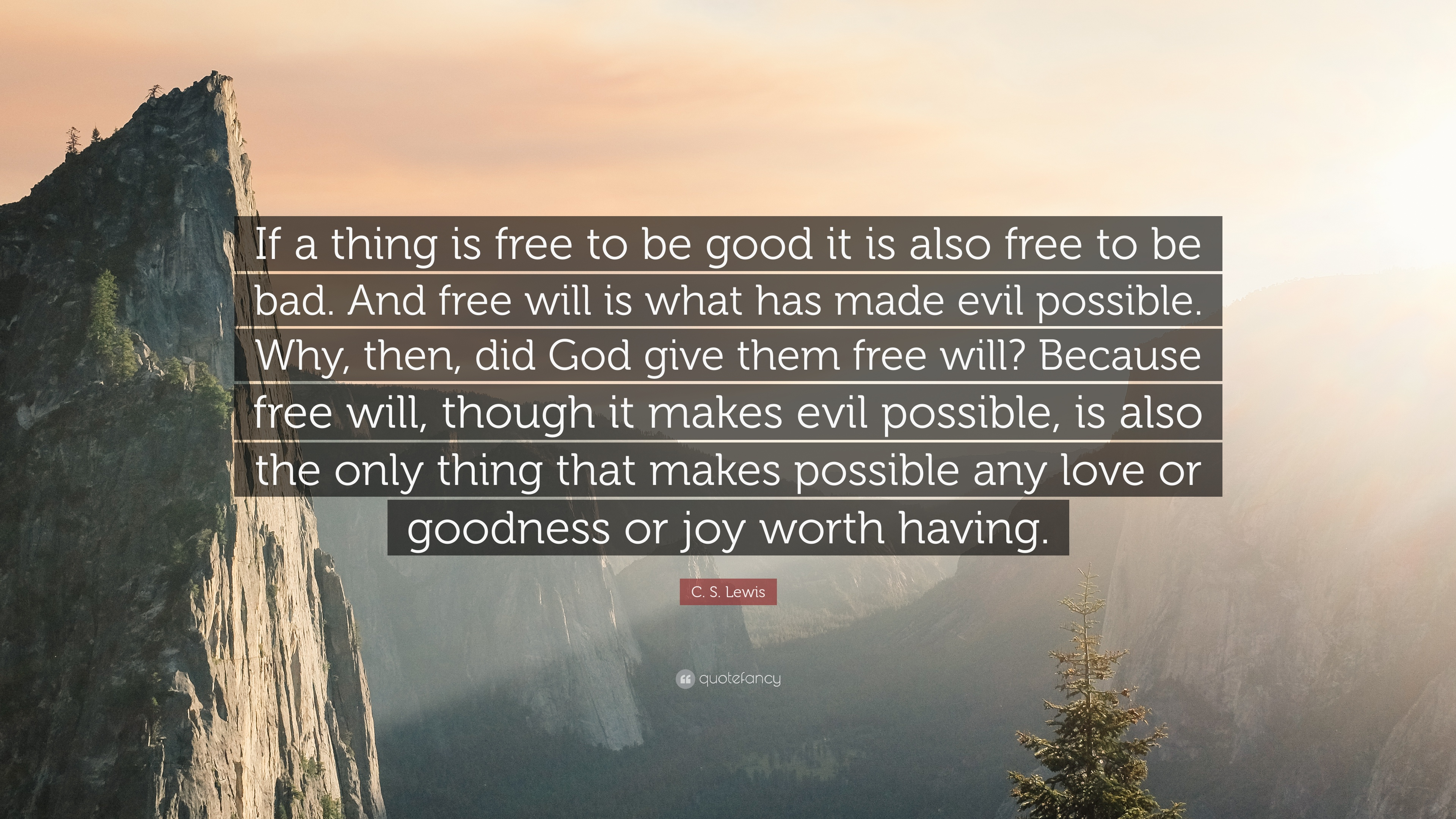449307-C-S-Lewis-Quote-If-a-thing-is-free-to-be-good-it-is-also-free-to.jpg