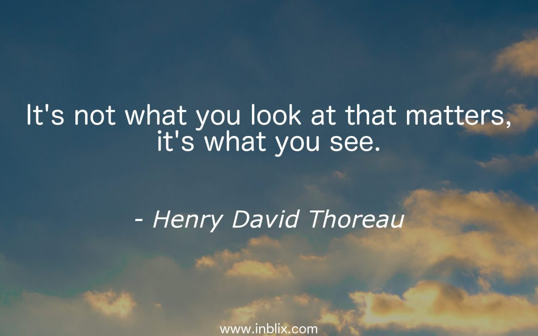 its-not-what-you-look-at-matters-its-what-you-see-henry-david-thoreau.jpg
