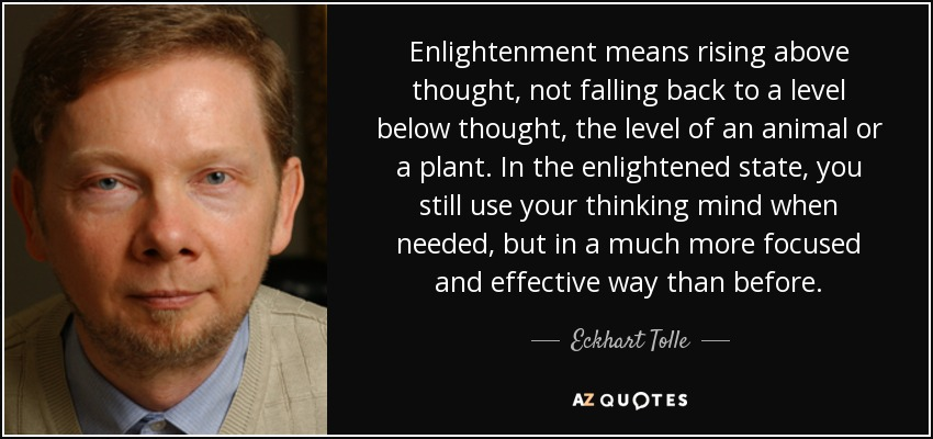 quote-enlightenment-means-rising-above-thought-not-falling-back-to-a-level-below-thought-the-eckhart-tolle-53-54-92.jpg