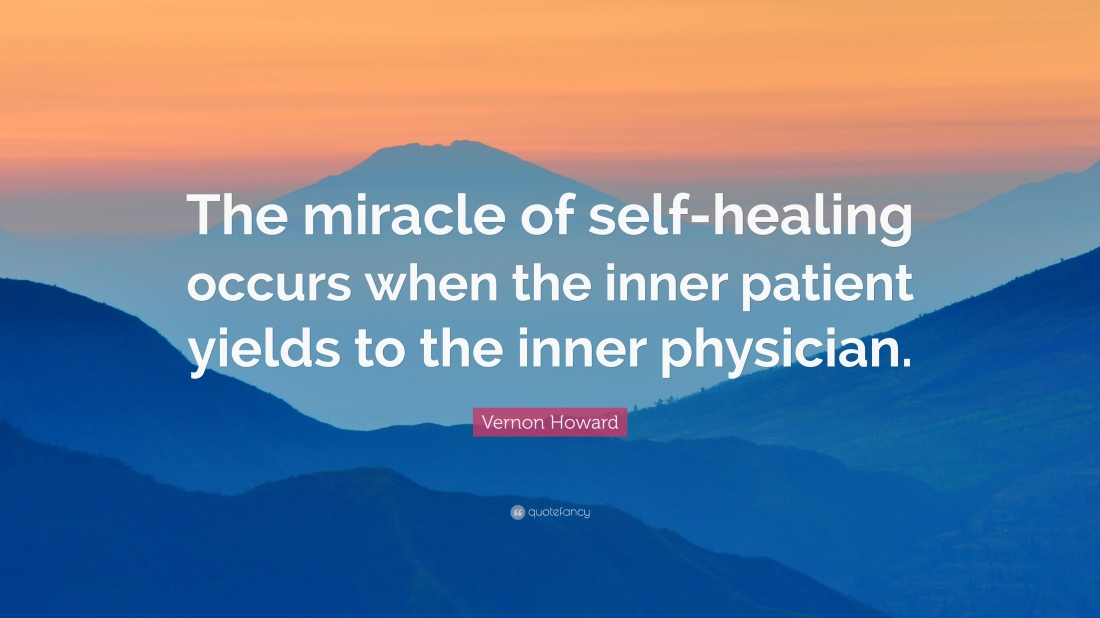 434859-Vernon-Howard-Quote-The-miracle-of-self-healing-occurs-when-the.jpg