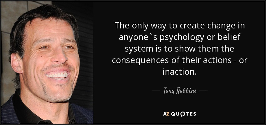 quote-the-only-way-to-create-change-in-anyone-s-psychology-or-belief-system-is-to-show-them-tony-robbins-128-38-35.jpg
