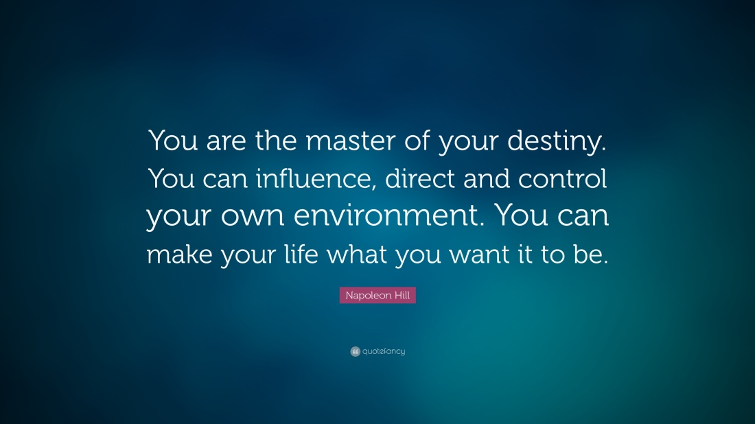 7482-Napoleon-Hill-Quote-You-are-the-master-of-your-destiny-You-can.jpg