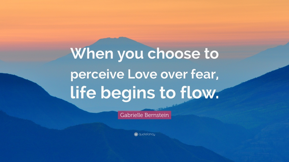 1892101-Gabrielle-Bernstein-Quote-When-you-choose-to-perceive-Love-over.jpg