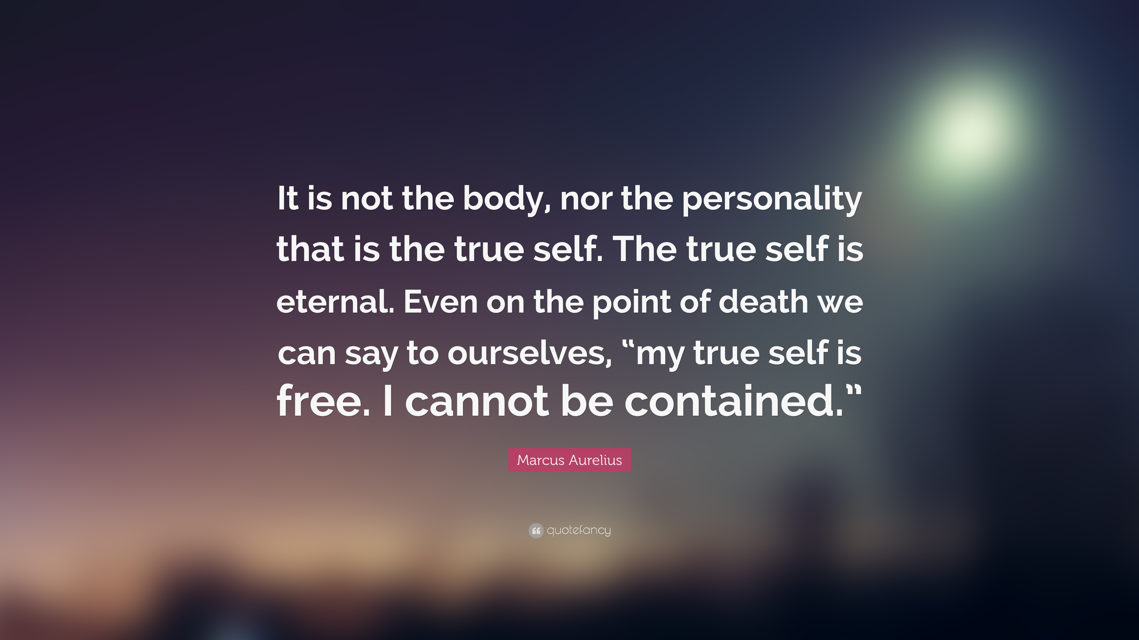 103851-Marcus-Aurelius-Quote-It-is-not-the-body-nor-the-personality-that.jpg