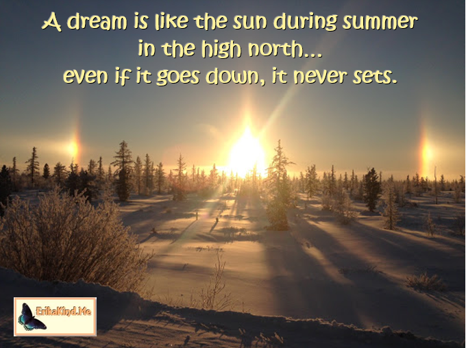 A dream is like a never setting sun.PNG