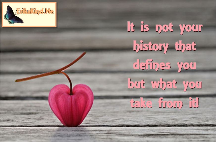 Not history defines you....JPG