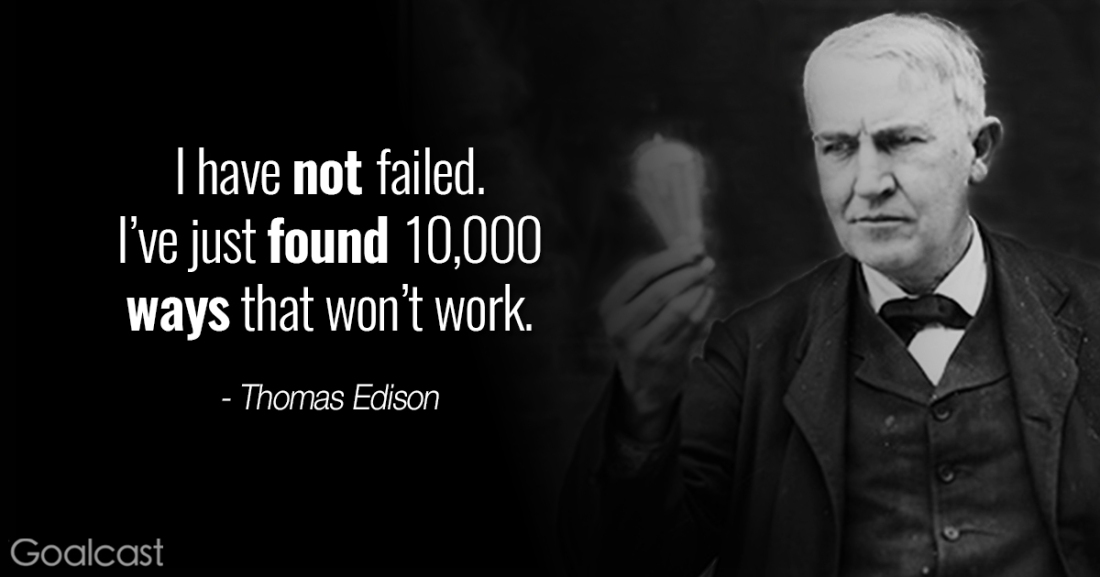 Thomas-Edison-quotes-I-have-not-failed.-Ive-just-found-10000-ways-that-wont-work.jpg
