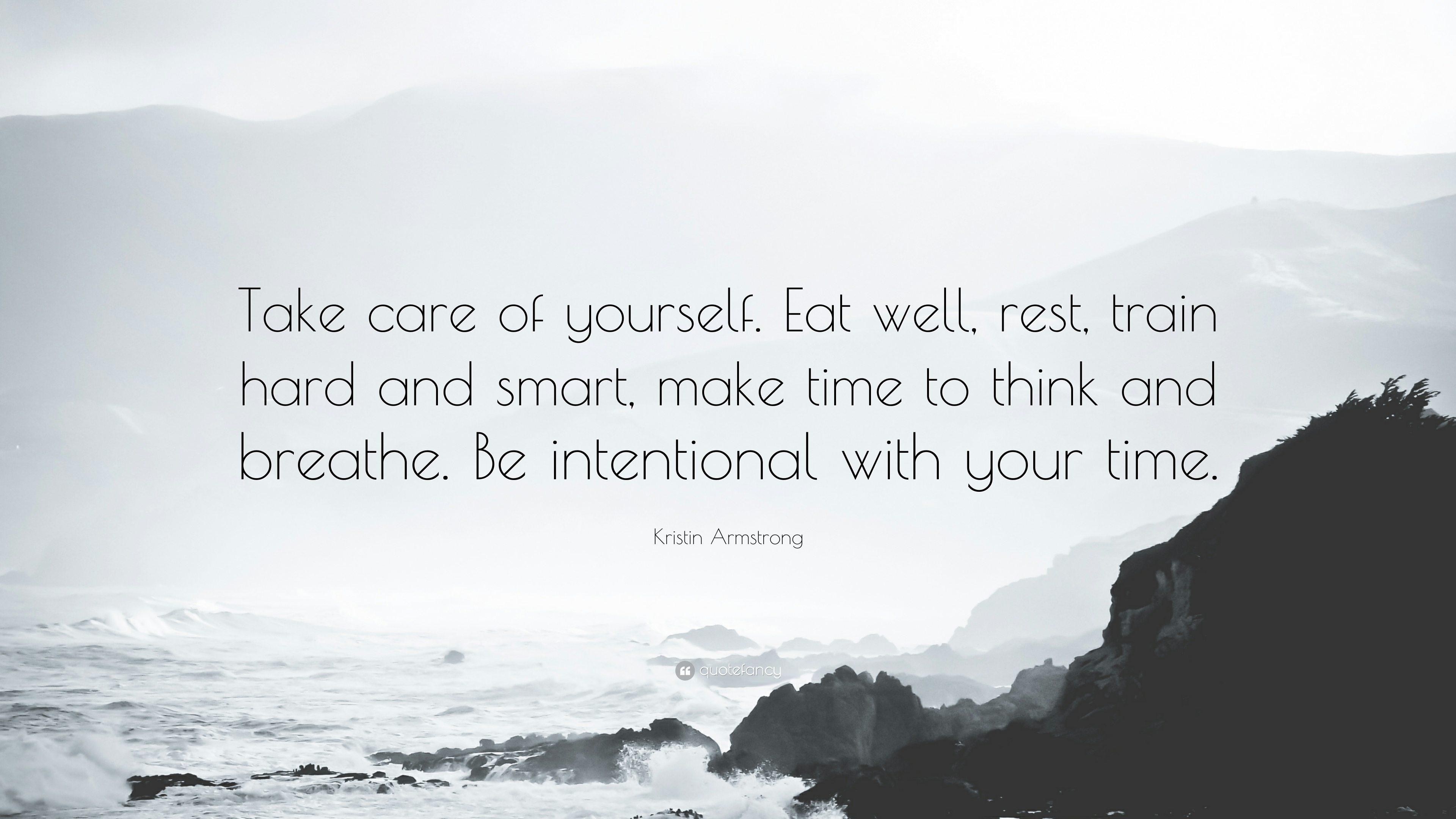 408392-Kristin-Armstrong-Quote-Take-care-of-yourself-Eat-well-rest-train.jpg