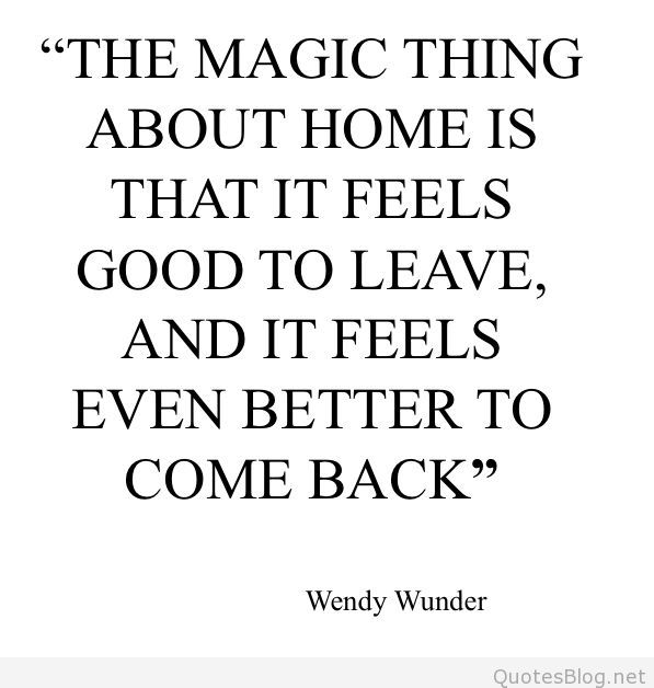 The-magic-thing-about-home-quote.jpg