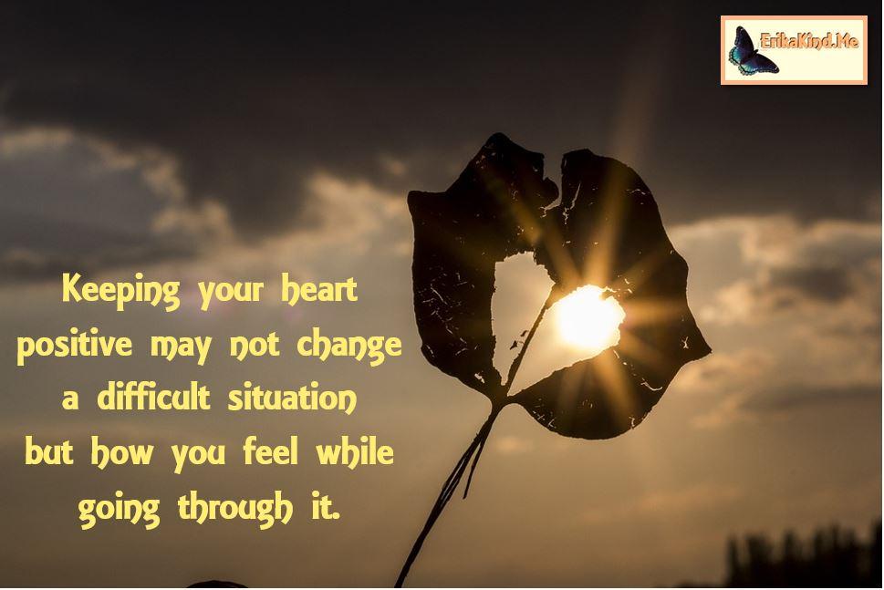 Keep your heart positive.JPG