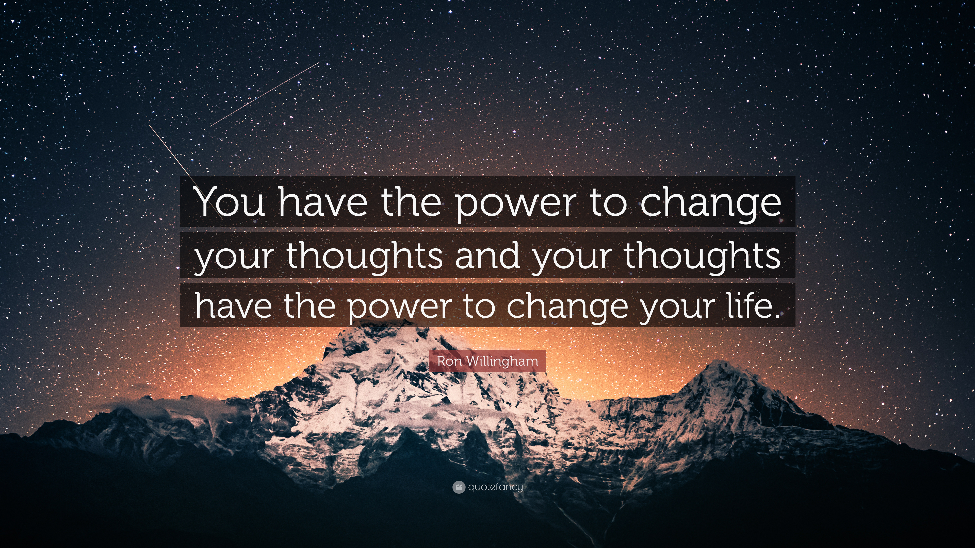 2426887-Ron-Willingham-Quote-You-have-the-power-to-change-your-thoughts.jpg