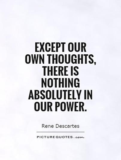 except-our-own-thoughts-there-is-nothing-absolutely-in-our-power-quote-1.jpg