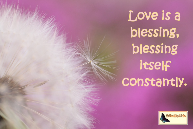 Love is a constant blessing