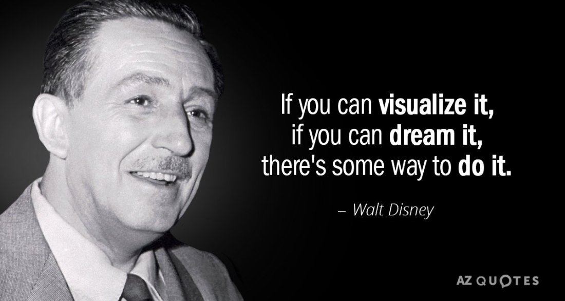 Quotation-Walt-Disney-If-you-can-visualize-it-if-you-can-dream-it-105-99-19.jpg